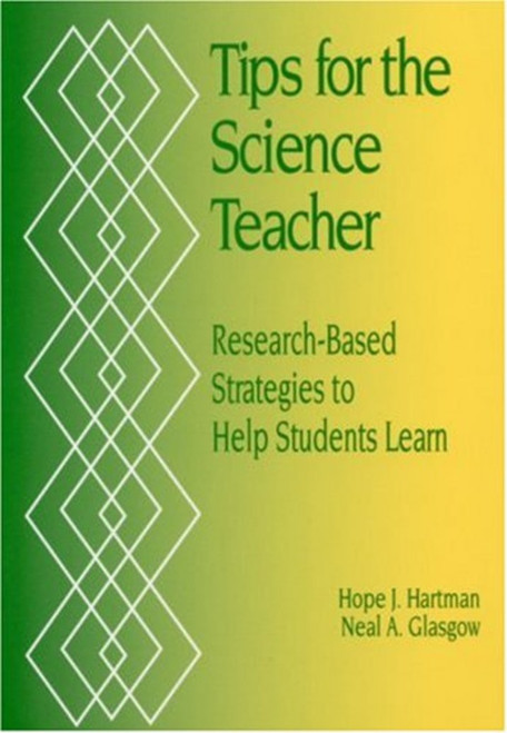 Tips for the Science Teacher: Research-Based Strategies to Help Students Learn