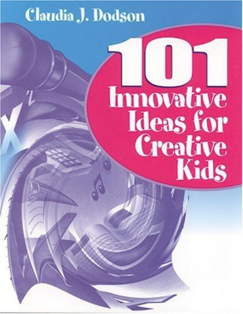 101 Innovative Ideas for Creative Kids
