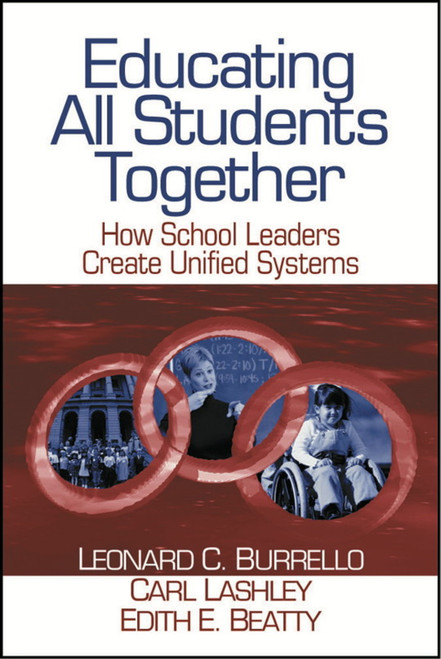 Educating All Students Together: How School Leaders Create Unified Systems