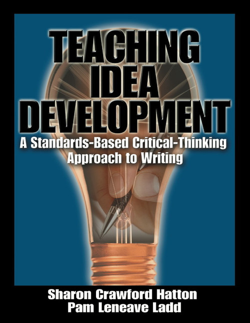 Teaching Idea Development: A Standards-Based Critical-Thinking Approach to Writing