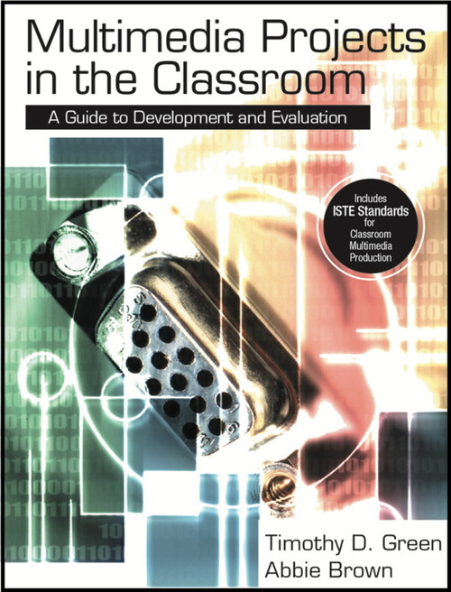 Multimedia Projects in the Classroom: A Guide to Development and Evaluation