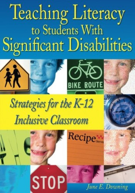 Teaching Literacy to Students With Significant Disabilities: Strategies for the K-12 Inclusive Classroom