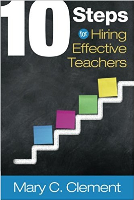 10 Steps to Hiring Effective Teachers
