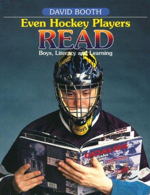 Even Hockey Players Read: Boys, Literacy, and Learning