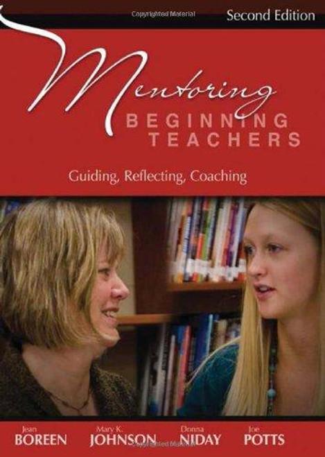 Mentoring Beginning Teachers: Guiding, Reflecting, Coaching, 2nd edition