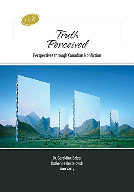 iLit Teacher's Resourceuth Perceived: Perspectives Through Canadian Nonfiction