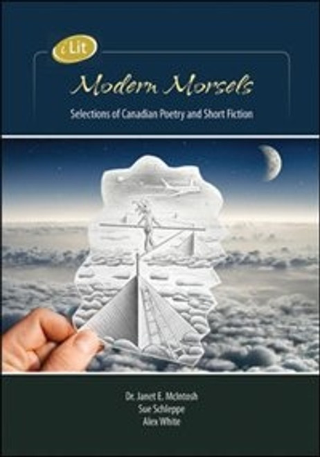 iLit Modern Morsels: Student Resourcelections Of Canadian Poetry And Short