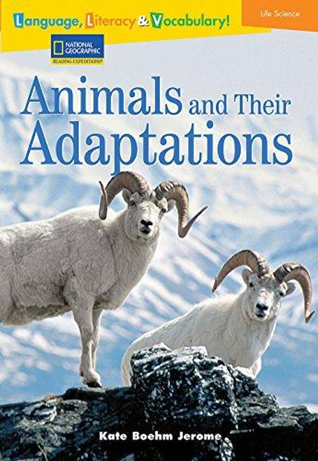Language, Literacy & Vocabulary - Reading Expeditions (Life Science/Human Body): Animals and Their Adaptations