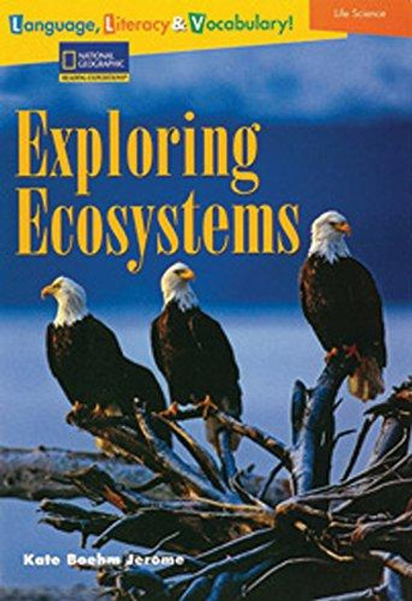 Language, Literacy & Vocabulary - Reading Expeditions (Life Science/Human Body): Exploring Ecosystems