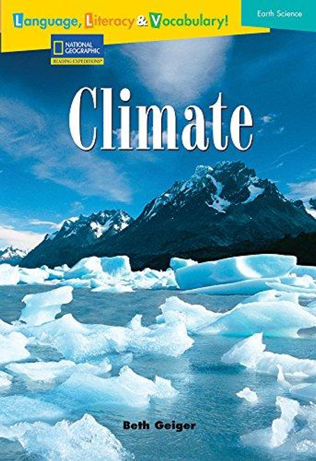 Language, Literacy & Vocabulary - Reading Expeditions (Earth Science): Climate
