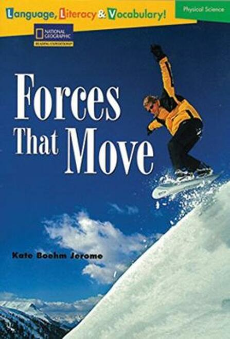 Language, Literacy & Vocabulary - Reading Expeditions (Physical Science): Forces That Move