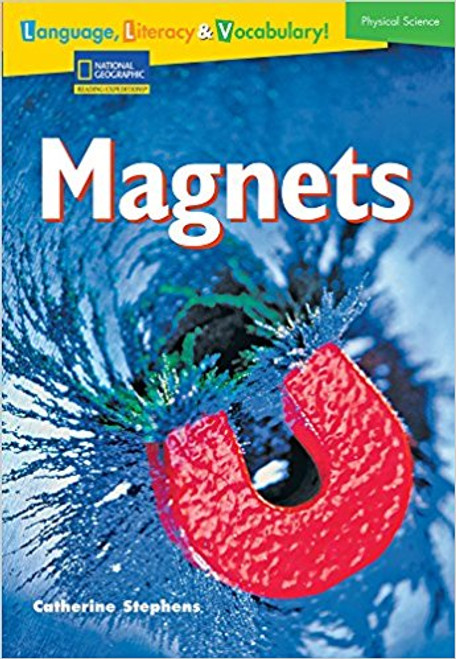 Language, Literacy & Vocabulary - Reading Expeditions (Physical Science): Magnets
