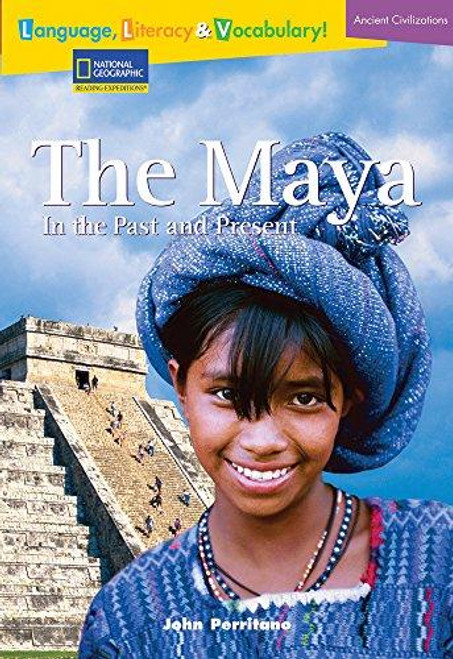 Language, Literacy & Vocabulary - Reading Expeditions (Ancient Civilizations): The Maya in the Past and Present