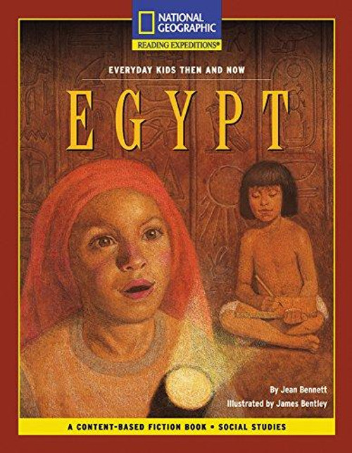 Content-Based Chapter Books Fiction - Reading Expeditions (Social Studies: Everyday Kids Then and Now): Egypt