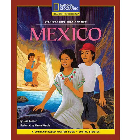 Content-Based Chapter Books Fiction - Reading Expeditions (Social Studies: Everyday Kids Then and Now): Mexico