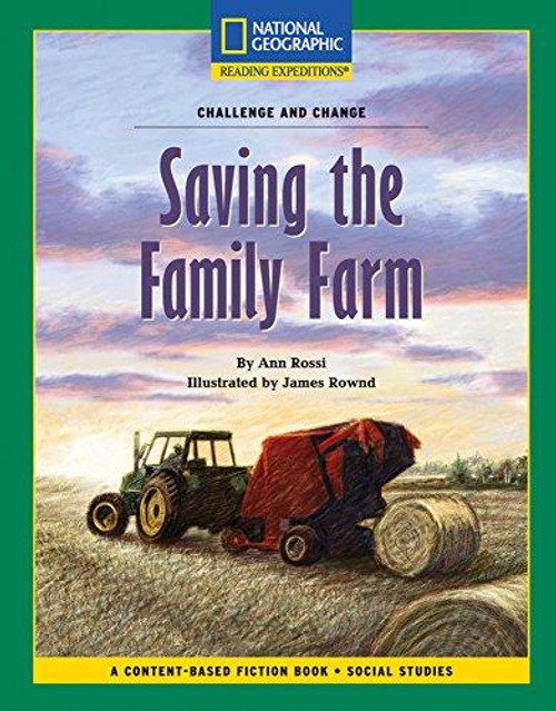 Content-Based Chapter Books Fiction - Reading Expeditions (Social Studies: Challenge and Change): Saving the Family Farm