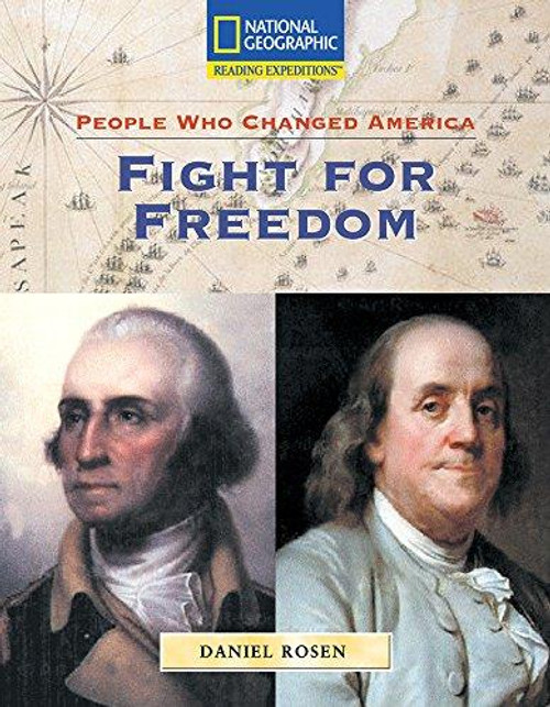 Reading Expeditions (Social Studies: People Who Changed America): Fight for Freedom