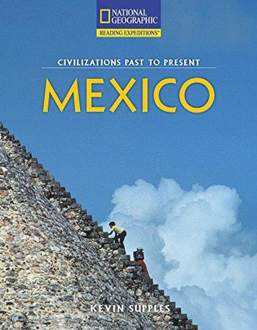 Reading Expeditions (Social Studies: Civilizations Past to Present): Mexico