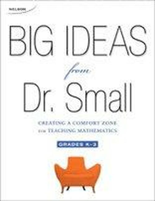 Big Ideas from Dr. Small Grade K-3 Book + Facilitator's Guide: Creating a Comfort Zone for Teaching Mathematics