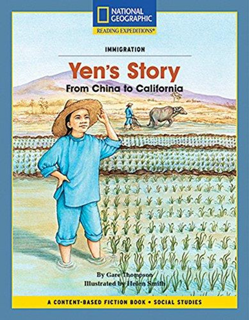 Content-Based Chapter Books Fiction (Social Studies: Immigration): Yen's Story: From China to California