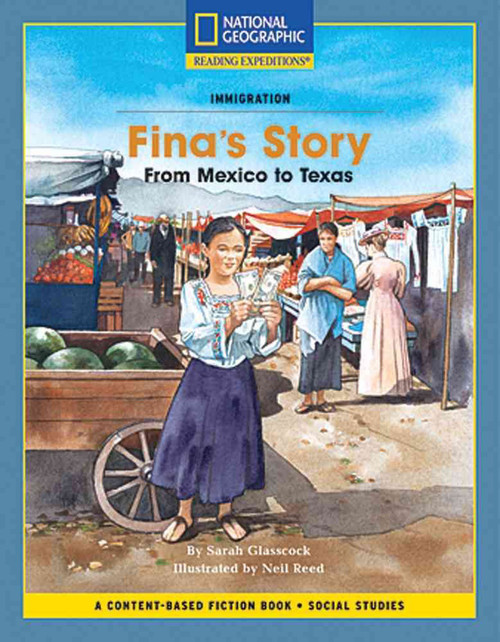Content-Based Chapter Books Fiction (Social Studies: Immigration): Fina's Story: From Mexico to Texas