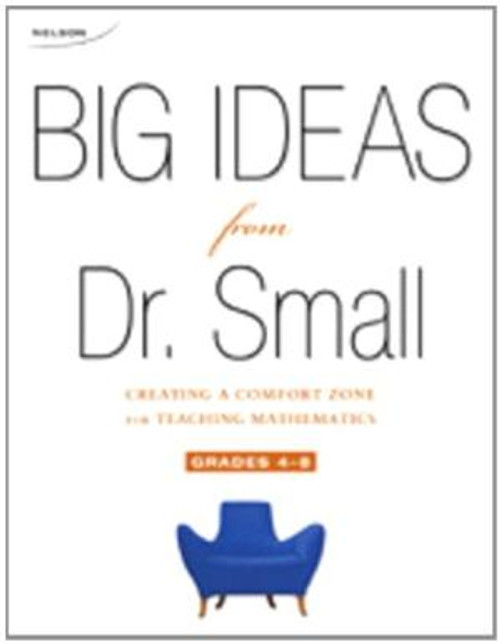 Big Ideas from Dr. Small, Grade 4-8 Book + Facilitator's Guide: Creating a Comfort Zone for Teaching Mathematics