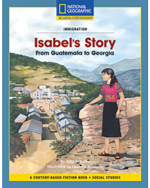 Content-Based Chapter Books Fiction (Social Studies: Immigration): Isabels Story: From Guatemala to Georgia, 6-pack