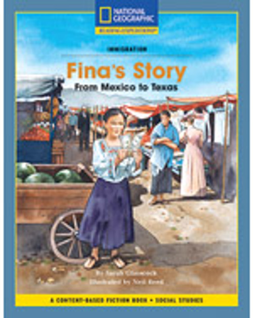 Content-Based Chapter Books Fiction (Social Studies: Immigration): Finas Story: From Mexico to Texas, 6-pack