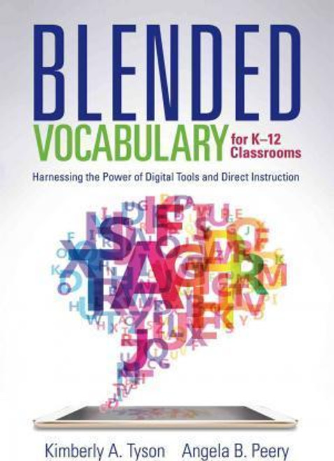 Blended Vocabulary for K-12 Classrooms: Harnessing the Power of Digital Tools and Direct Instruction