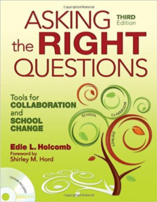 Asking the Right Questions: Tools for Collaboration and School Change, Third Edition
