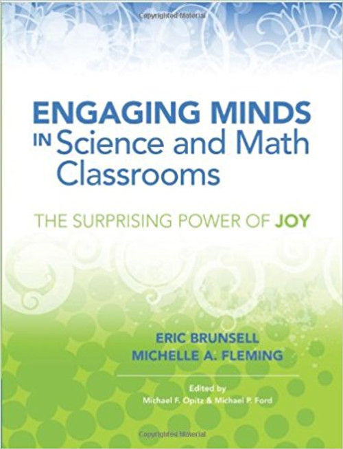 Engaging Minds in Science and Math Classrooms: The Surprising Power of Joy