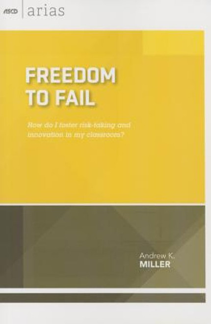 Freedom to Fail: How do I foster risk-taking and innovation in my classroom?