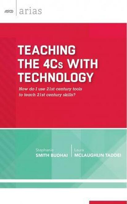 Teaching the 4Cs with Technology: How do I use 21st century tools to teach 21st century skills?