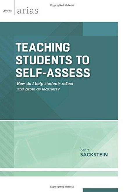 Teaching Students to Self-Assess: How do I help students reflect and grow as learners?