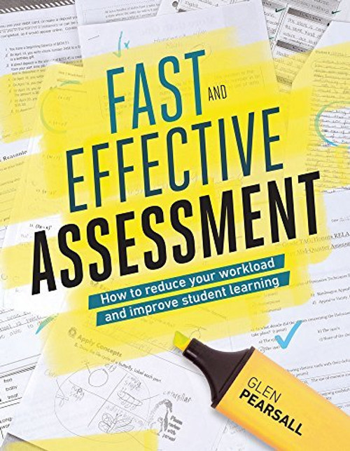 Fast and Effective Assessment: How to Reduce Your Workload and Improvie Student Learning