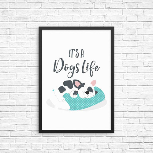 Its a Dogs Life A4 Wall Decor Art print