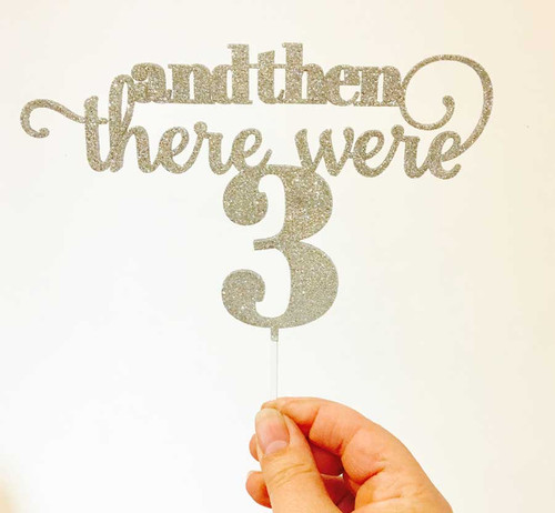 Baby Shower Cake Topper, then there were 3 in silver glitter
