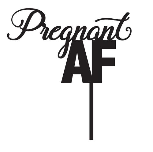 Pregnant AF Baby Shower Cake topper