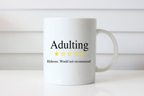 Adulting - Would Not Recommend