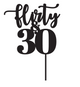Flirty & Thirty Birthday Cake Topper 30th Cake Decoration. Made in Australia