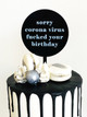 Sorry Corona Virus Fucked Your Birthday Cake Topper